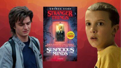 Stranger Things : découvrez le roman Suspicious Minds inspiré de la série