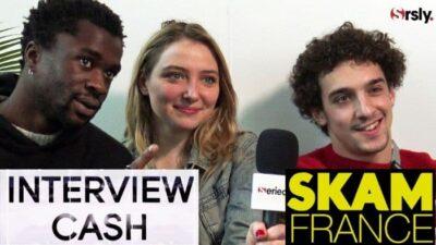 SKAM France : l'interview CA$H de Léo Daudin, Lula Cotton Frapier et Paul Scarfoglio