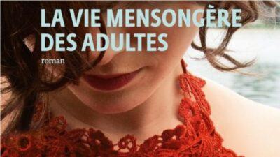 La vie mensongère des adultes: une série adaptée du roman arrive bientôt sur Netflix
