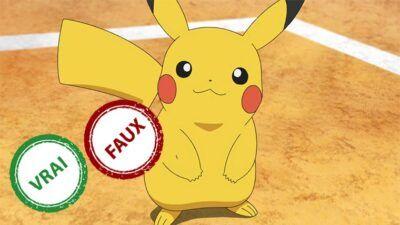 Pokémon : impossible d'avoir 10/10 à ce quiz Vrai ou Faux sur Pikachu