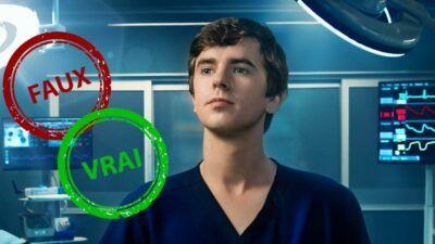 Good Doctor : seul un vrai fan aura 10/10 à ce quiz vrai ou faux sur la série